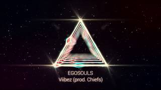 Repeat youtube video EGOSOULS - Viibez (Prod. Chiefs)