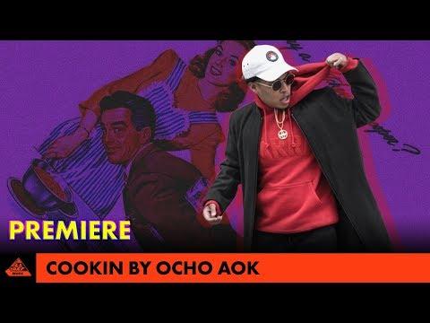 OCHO AOK - Cookin' (Music Video) | PREMIERE