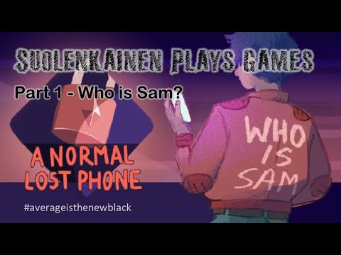 A Normal Lost Phone - Part 1: Who is Sam? |