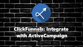 ClickFunnels: Integrate with ActiveCampaign