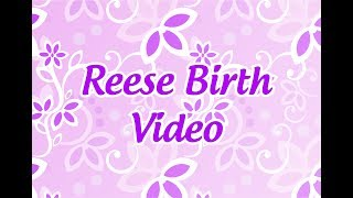 Birth Video Reese