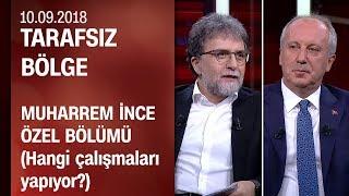 Muharrem İnce, Ahmet Hakan'ın sorularını yanıtladı - Tarafsız Bölge 10.09.2018 Pazartesi