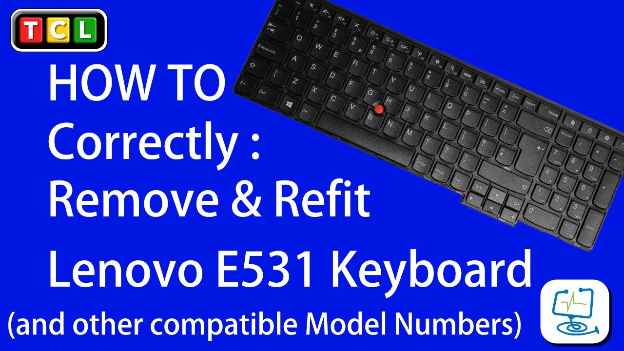 Lenovo E531 Keyboard Removal and Refit, Full detailed video