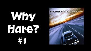Why HATE? All The Right Reasons by Nickelback #1
