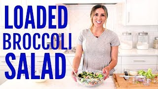 LOADED Broccoli Salad - The Best Salad to Bring to a Party!