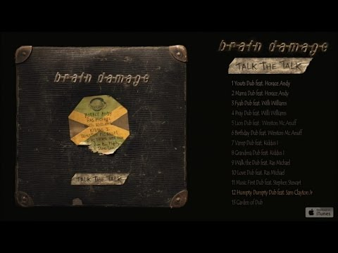 Brain Damage Ft. Sam Clayton Jr - Talk the Talk - #12 Humpty Dumpty Dub