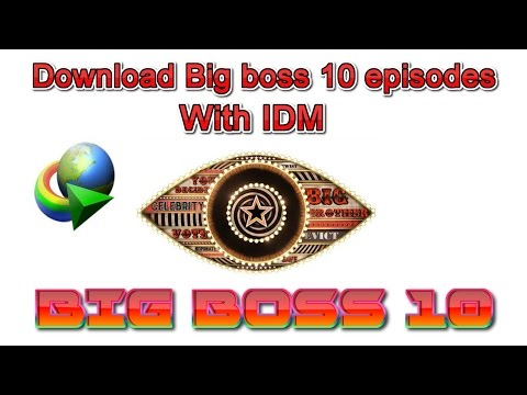 How to download BIGG BOSS 10 episodes with IDM