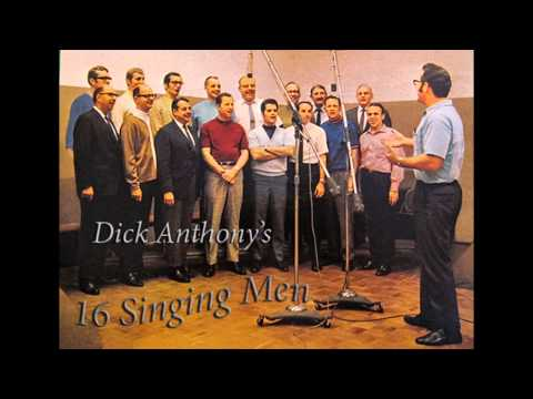 "Dick Anthony's 16 Singing Men - ""He's Got The Whole World In His Hands"""