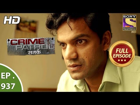 Crime Patrol Satark – Ep 937 – Full Episode – 15th  July, 2018