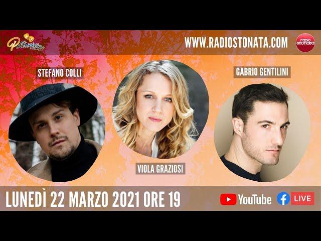 22.03.2021 - Stefano Colli, Viola Graziosi e Gabrio Gentilini ospiti a Radio Stonata