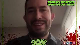 🎥 Emilio Portes 🎥, director mexicano nos invita a la nueva edición Santiago Horror