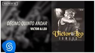 Victor & Leo -  Décimo Quinto Andar (Irmãos) [Áudio Oficial]
