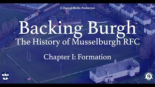 Backing Burgh: The History of Musselburgh RFC - Chapter 1 - Formation