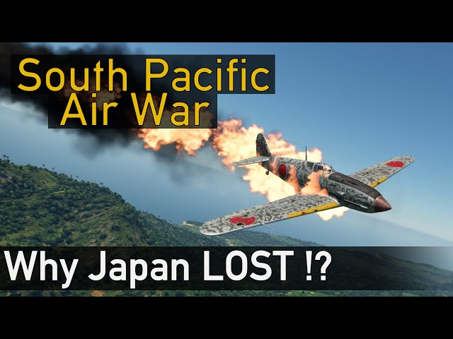 Why Japan Lost The South Pacific Air War
