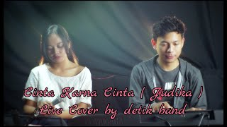 Download #Cintakarenacinta #Judika #Cover               Cinta karna cinta ( Judika ) live cover by detik band