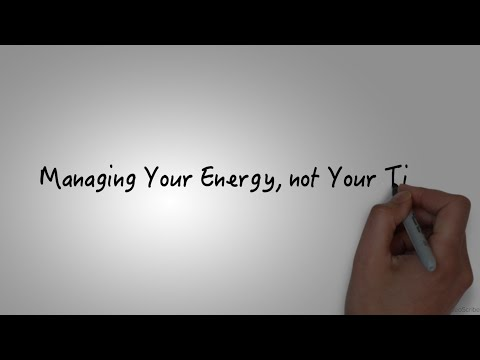 Managing Your Energy, Not Your Time