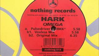 Hark - Omega (Pulsedriver Remix)