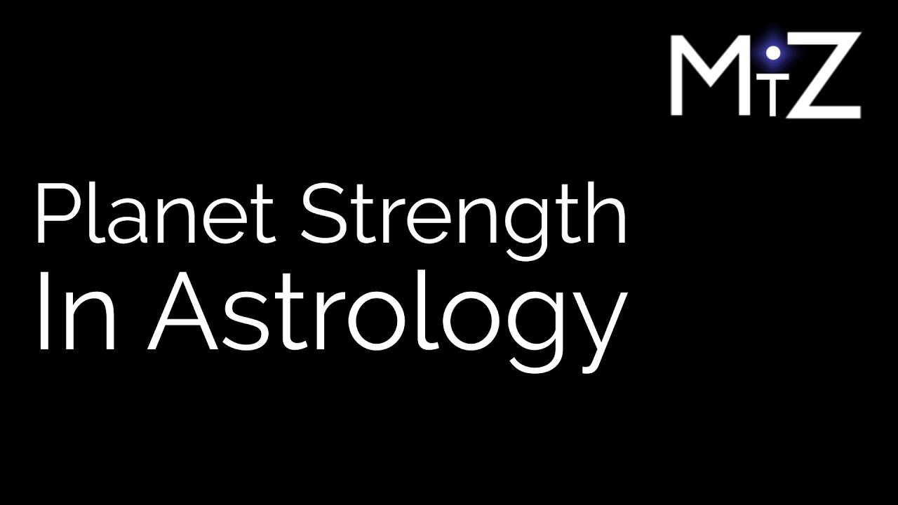Planet Strength & Dignity in Astrology - How Are Your Planets Placed?