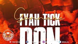 Gonnabe - Fyah Tick Don - September 2018