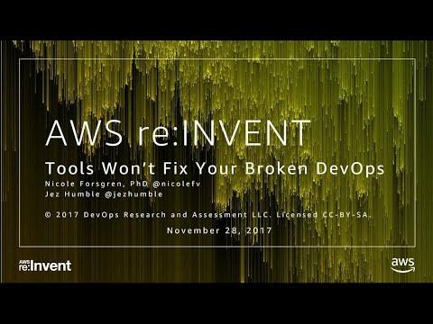 AWS re:Invent 2017: Tools Won't Fix Your Broken DevOps (DEV345)