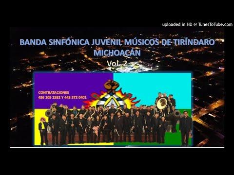 RECUERDOS DE PAMATACUARO-BANDA SINFÓNICA JUVENIL MÚSICOS DE TIRÍNDARO MICH. Vol 2