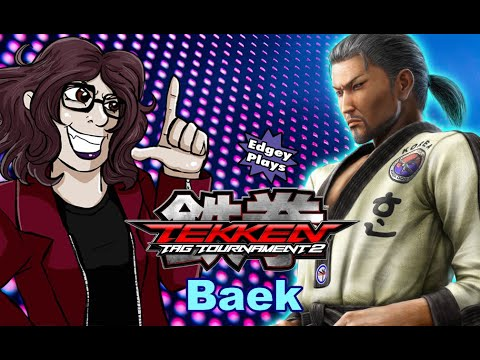 Edgey Plays Tekken Tag Tournament 2: Baek