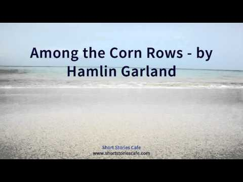 Among the Corn Rows   by Hamlin Garland