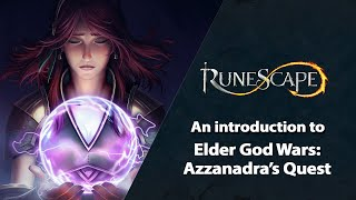 An Introduction to Elder God Wars: Azzanadra's Quest | RuneScape Weekly Stream (Feb 2021)