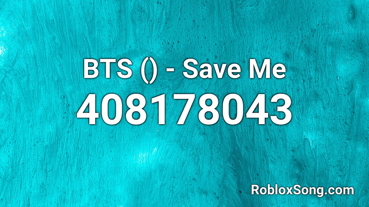 Bts 방탄소년단 Save Me Roblox Id Roblox Music Code Youtube