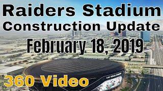 Las Vegas Raiders Stadium Construction Update 02 18 2019 360 Video