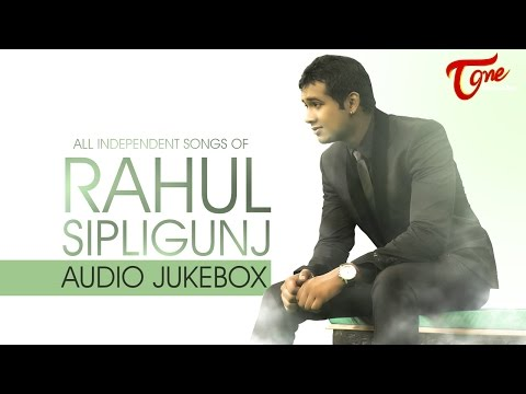 Rahul Sipligunj | Independent Songs Audio Jukebox - TeluguOne