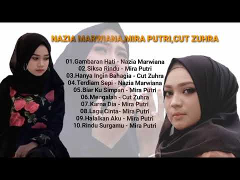 Full Album Lagu Nazia Marwiana,Mira Putri,Cut Zuhra    Lagu Asal Aceh Sangat Menyentuh Hati