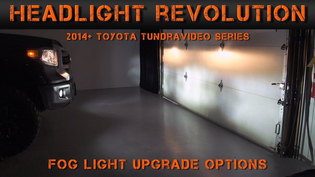 medium resolution of 2014 2017 toyota tundra fog light options tundra video series 2 headlight revolution
