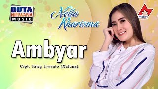 Download Lagu Nella Kharisma - Ambyar MP3