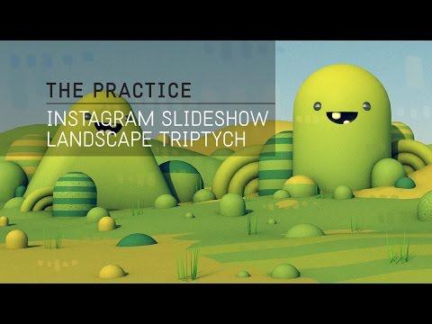 The Practice // 36 / C4d Landscape for Instagram Slideshow