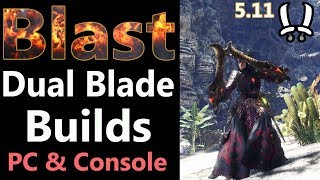 MHW: Blast Builds for Dual Blades | Console 5.11 | PC & No Event Mixed Set