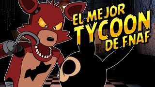 ROBLOX: EL MEJOR TYCOON DE FIVE NIGHTS AT FREDDY'S