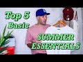 TOP 5 BASIC SUMMER ESSENTIALS - TEE'S - SHORTS - SNEAKERS - HATS