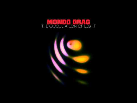 Mondo Drag - The Occultation of Light (2016) (Full Album)