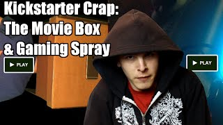 Kickstarter Crap - The Movie Box || Gaming Spray