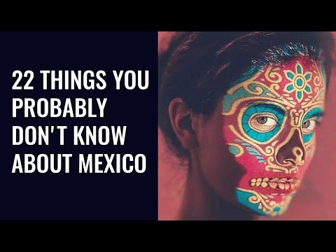 22 Mexico facts | Interesting and Weird Facts About Mexico