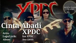 XPDC- Cinta Abadi (Lirik Video)