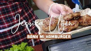 Sáng Nay Ăn Gì #1 - Bánh Hamburger Ngon Dễ Làm Theo Phong Cách | Jessica Uyên