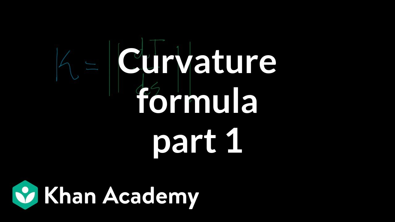Curvature formula, part 1 (video) | Khan Academy