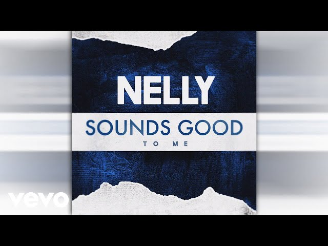 Nelly - Sounds Good to Me (Pseudo Video)