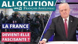 La France devient-elle fascisante ? Allocution de François Asselineau