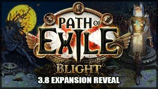 Path of Exile: BLIGHT - Tower Defence League - 3.8 Expansion Reveal