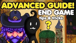 ADVANCED GUIDE! - Stardew Valley - End Game Tips & Tricks!