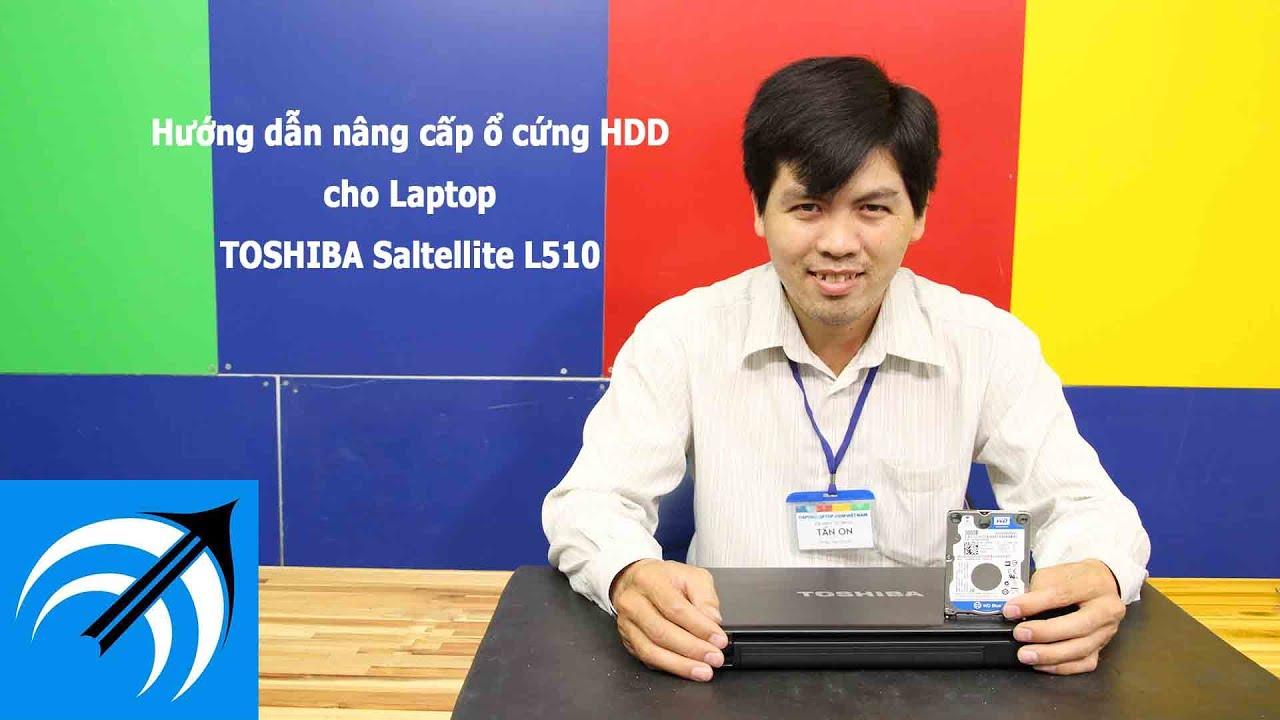 HƯỚNG DẪN THAY Ổ HDD LAPTOP TOSHIBA SALTELLITE L510 – CAPCUULAPTOP.COM