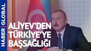 Aliyev'den Türkiye'ye Başsağlığı
